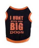 Dog Tank Top | I Hunt With The Big Dogs | Black Shirt For Dogs | Size XS - L